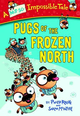 Pugs of the Frozen North (Not-So-Impossible Tale) Cover Image
