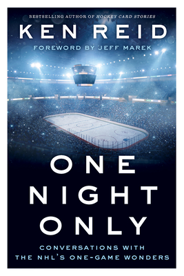 One Night Only: Conversations with the Nhl's One-Game Wonders Cover Image