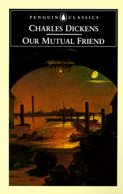 Our Mutual Friend (Penguin Classics) Cover Image