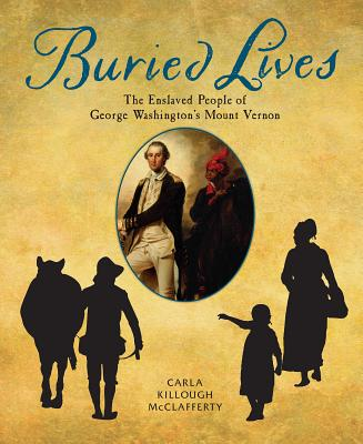 Buried Lives: The Enslaved People of George Washington's Mount Vernon Cover Image