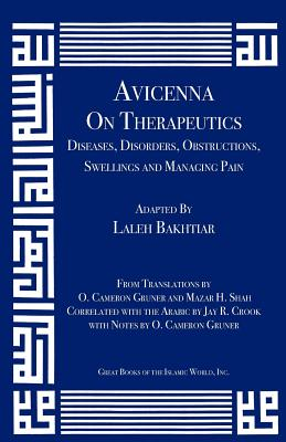 Avicenna on Therapeutics: Diseases, Disorders, Obstructions, Swellings and Managing Pain (Canon of Medicine #14) Cover Image