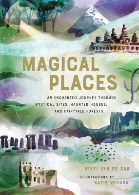 Magical Places: An Enchanted Journey through Mystical Sites, Haunted Houses, and Fairytale Forests Cover Image