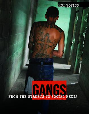 Gangs: From the Streets to Social Media (Hot Topics) Cover Image