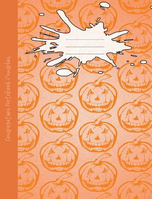 Pumpkin Composition Notebook: College Ruled Book to write in for school, take notes, for kids, teens, students, teachers, homeschool, orange Hallowe Cover Image