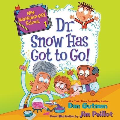My Weirder-est School: Dr. Snow Has Got to Go! cover