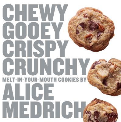 Chewy Gooey Crispy Crunchy Melt-In-Your-Mouth Cookies Cover Image