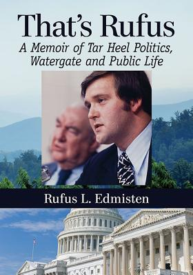 That's Rufus: A Memoir of Tar Heel Politics, Watergate and Public Life Cover Image