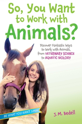 Cover for So, You Want to Work with Animals?