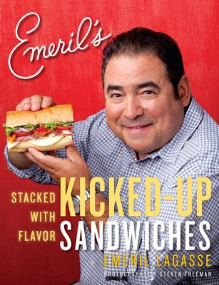 Emeril's Kicked-Up Sandwiches: Stacked with Flavor Cover Image