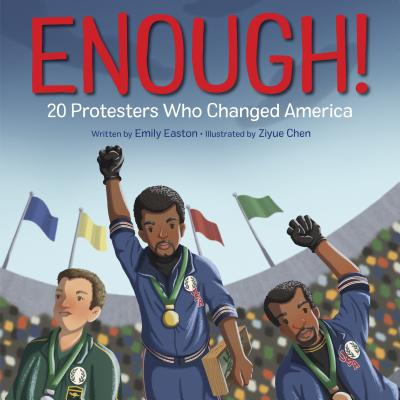 Enough! 20 Protesters Who Changed America by Emily Easton