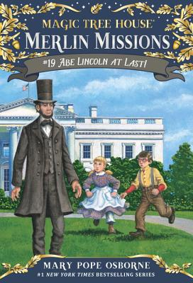 Abe Lincoln at Last! (Magic Tree House (R) Merlin Mission #19) Cover Image
