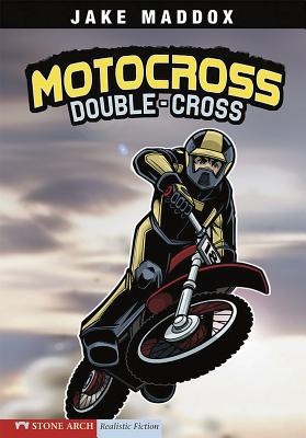 Motocross Double-Cross (Jake Maddox Sports Stories) Cover Image