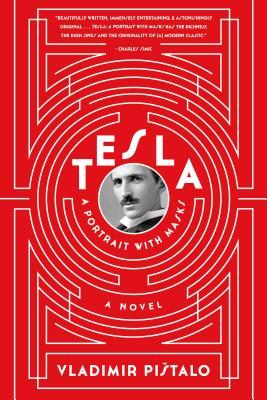 Tesla: A Portrait with Masks: A Novel Cover Image