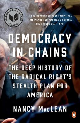 Democracy in Chains: The Deep History of the Radical Right's Stealth Plan for America Cover Image