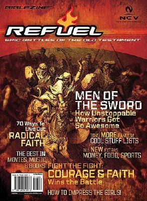 Refuel: The Epic Battles-NCV: Joshua, Judges, Ruth, 1 & 2 Kings, 1 & 2 Samuel, 1 & 2 Chronicles, Ezra, Nehamiah Cover Image