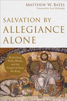 Cover for Salvation by Allegiance Alone