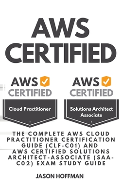 Aws Certified: the Complete AWS cloud practitioner certification guide (CLF-C01) and AWS Certified Solutions Architect-Associate (SAA Cover Image