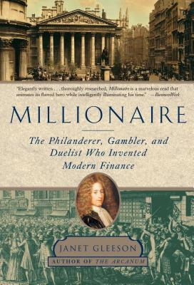 Millionaire: The Philanderer, Gambler, and Duelist Who Invented Modern Finance Cover Image