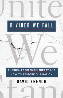 Divided We Fall: America's Secession Threat and How to Restore Our Nation Cover Image