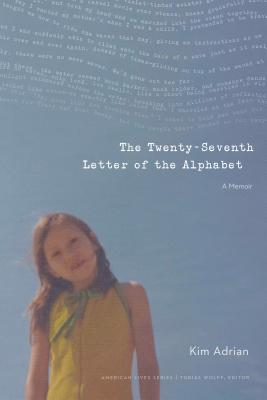 The Twenty-Seventh Letter of the Alphabet: A Memoir (American Lives ) Cover Image