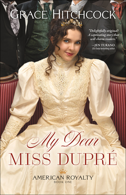 My Dear Miss Dupré (American Royalty #1) Cover Image