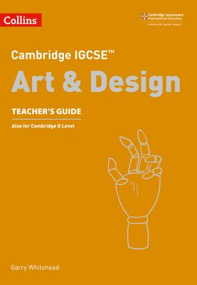 Cambridge IGCSE® Art and Design Teacher Guide (Cambridge International Examinations) Cover Image