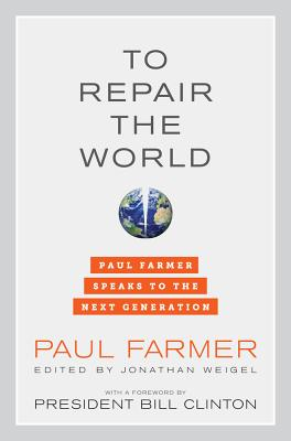 To Repair the World: Paul Farmer Speaks to the Next Generation Cover Image
