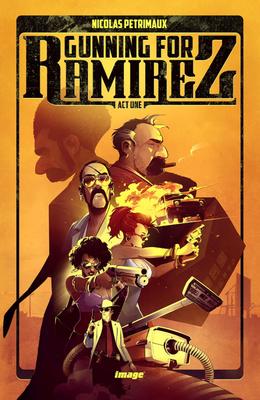 Cover for Gunning for Ramirez, Volume 1