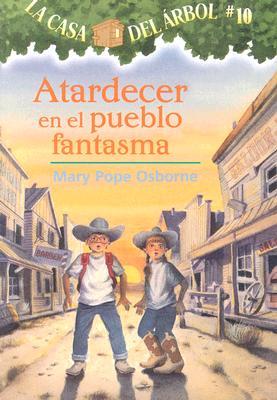 Atardecer en el Pueblo Fantasma (Casa del Arbol #10) Cover Image