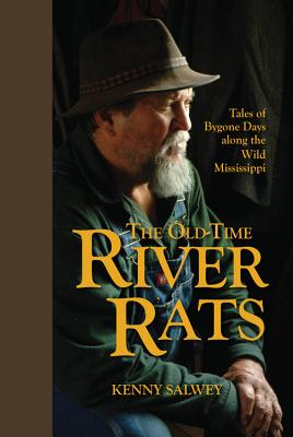 The Old-Time River Rats: Tales of Bygone Days along the Wild Mississippi Cover Image