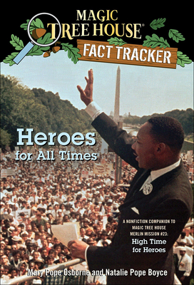 Heroes for All Times: A Nonfiction Companion to Magic Tree House #51 High Times (Magic Tree House Fact Tracker #28) Cover Image