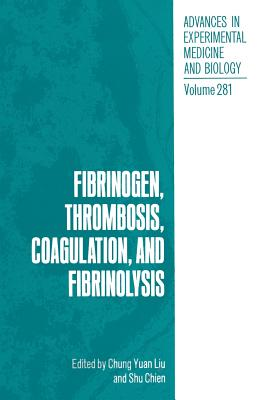 Fibrinogen, Thrombosis, Coagulation, and Fibrinolysis (Advances in Experimental Medicine and Biology #281) Cover Image