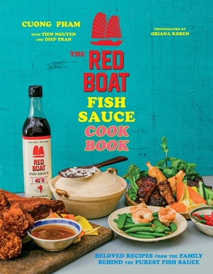The Red Boat Fish Sauce Cookbook: Beloved Recipes from the Family Behind the Purest Fish Sauce Cover Image