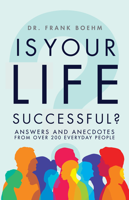 Is Your Life Successful?: Answers and Anecdotes from Over 200 Everyday People Cover Image