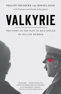 Valkyrie: The Story of the Plot to Kill Hitler, by Its Last Member Cover Image