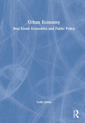 Urban Economy: Real Estate Economics and Public Policy Cover Image