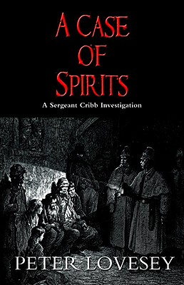 A Case of Spirits (A Sergeant Cribb Investigation #6) Cover Image