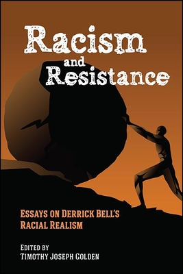 Racism and Resistance: Essays on Derrick Bell's Racial Realism Cover Image