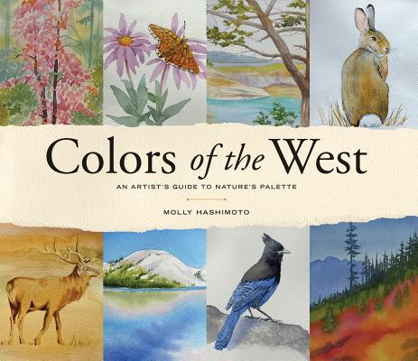 Colors of the West: An Artist's Guide to Nature's Palette Cover Image