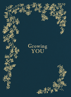 Growing You: Keepsake Pregnancy Journal and Memory Book for Mom and Baby Cover Image