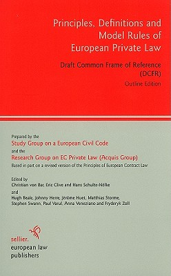 Principles, Definitions and Model Rules of European Private Law:Draft  Common Frame of Reference (DCFR) Outline Edition | IndieBound.org