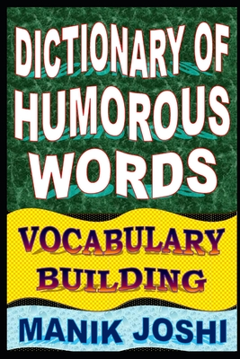 Dictionary of Humorous Words: Vocabulary Building Cover Image