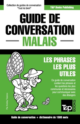 Guide de conversation - Malais - Les phrases les plus utiles: Guide de conversation et dictionnaire de 1500 mots (French Collection #204) Cover Image