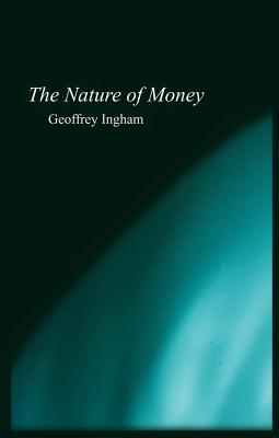 Nature of Money: New Directions in Political Economy Cover Image