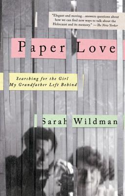 Paper Love: Searching for the Girl My Grandfather Left Behind Cover Image