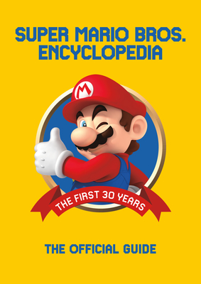 Super Mario Encyclopedia: The Official Guide to the First 30 Years Cover Image
