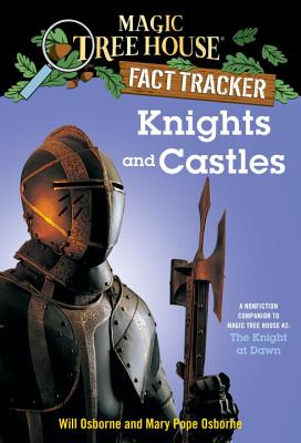 Knights and Castles: A Nonfiction Companion to Magic Tree House #2: The Knight at Dawn (Magic Tree House (R) Fact Tracker #2) Cover Image