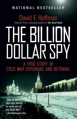 The Billion Dollar Spy: A True Story of Cold War Espionage and Betrayal Cover Image