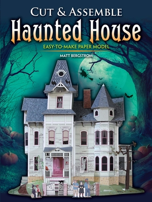 Cut & Assemble Haunted House: Easy-To-Make Paper Model Cover Image