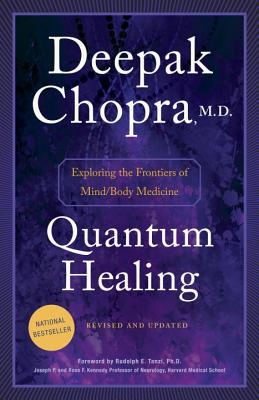 Quantum Healing (Revised and Updated): Exploring the Frontiers of Mind/Body Medicine Cover Image